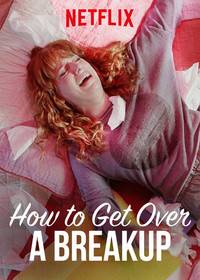 how_to_get_over_a_breakup movie cover