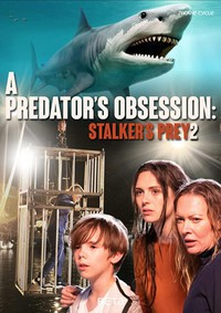 a_predator_s_obsession_stalker_s_prey_2 movie cover