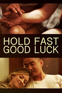 hold_fast_good_luck movie cover