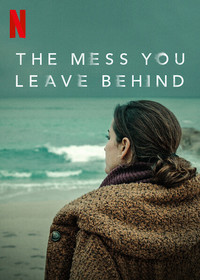the_mess_you_leave_behind movie cover