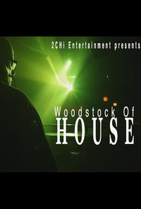 the_woodstock_of_house movie cover