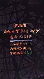 Pat Metheny Group: More Travels