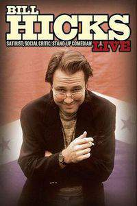 Bill Hicks Live: Satirist, Social Critic, Stand-up Comedian