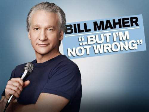 Download Bill Maher But Im Not Wrong Movie For Ipod Iphone Ipad In Hd Divx Dvd Or Watch Online