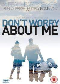 Dont Worry About Me
