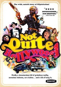 not_quite_hollywood_the_wild_untold_story_of_ozploitation_ movie cover