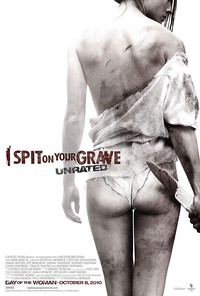 I Spit on Your Grave: Unrated